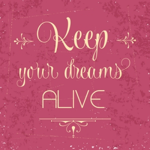"""Keep your dreams alive"", Quote Typographic Background, vector format"